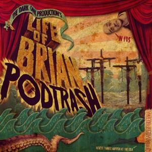 Podtrash 173 - life of brian final