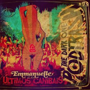 179 Podtrash Emmanuelle e Os Últimos canibais