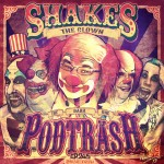 Podtrash 245 - Shakes the Clown