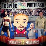 Podtrash 312 - Trashbattle: Paraolímpico