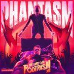 Podtrash 326 - Phantasm