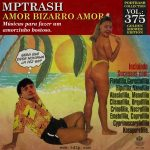 Podtrash 375 - MPTrash: Amor Bizarro Amor