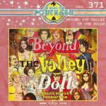 Podtrash 371 - Beyond the Valley of the Dolls