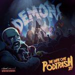 Podtrash 377 - Demons