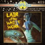 Podtrash 409 - The Lair of the White Worm