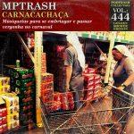 Podtrash 444 - MPTrash: Carnacachaça