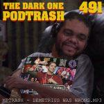 Podtrash 491 - MPTrash: Demetrius Was Wrong