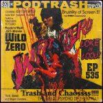 Podtrash 535 - Wild Zero