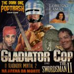 Podtrash 543 - O Gladiador Imortal 2: Na Arena da Morte