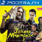 Podtrash 544 - Johnny Mnemonic