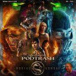 Podtrash 560 - Mortal Kombat 2021