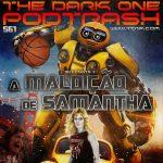 Podtrash 561 - A Maldição de Samantha